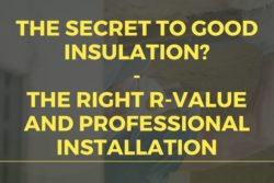 The Secret to Good Insulation? The Right R-Value and Professional Installation
