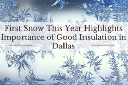 First Snow This Year Highlights Importance of Good Insulation in Dallas